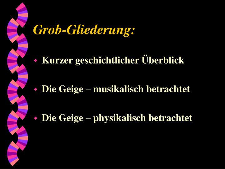 Grob-Gliederung: