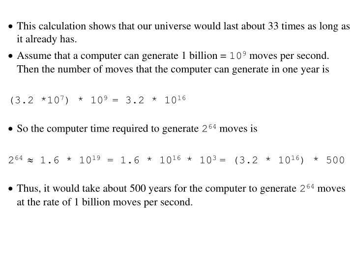 This calculation shows that our universe would last about 33 times as long as it already has.