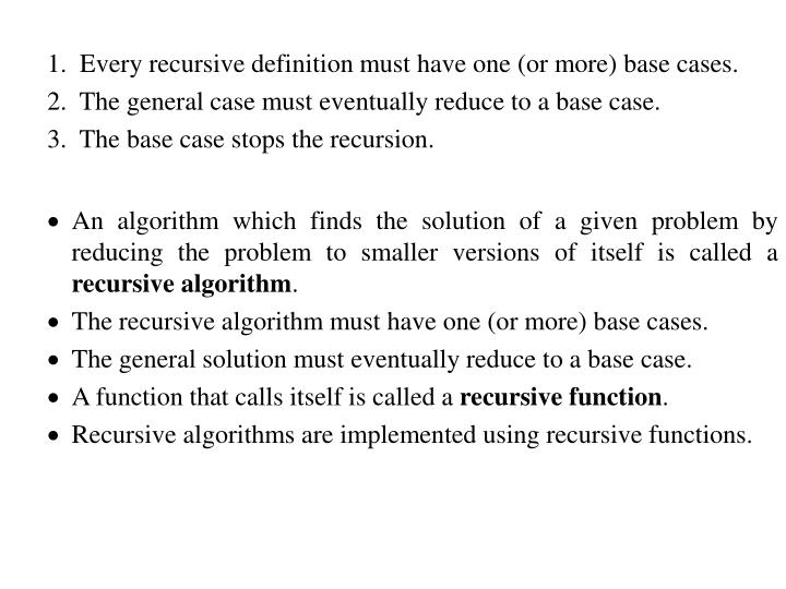 1.  Every recursive definition must have one (or more) base cases.