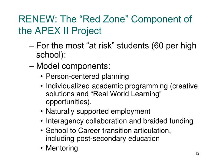 "RENEW: The ""Red Zone"" Component of the APEX II Project"