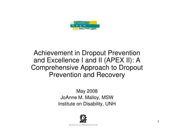 Achievement in Dropout Prevention and Excellence I and II (APEX II): A Comprehensive Approach to Dro...