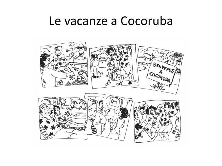 Le vacanze a Cocoruba