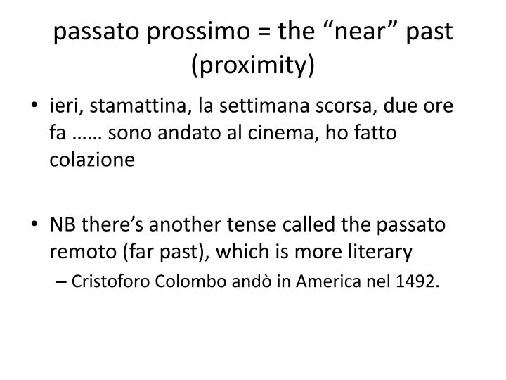 Passato prossimo the near past proximity