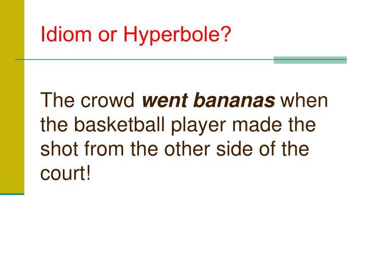 Idiom or Hyperbole?