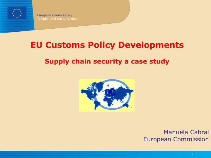 Eu customs policy developments supply chain security a case study