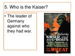 5 who is the kaiser