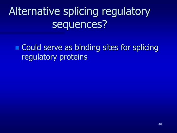 Alternative splicing regulatory sequences?