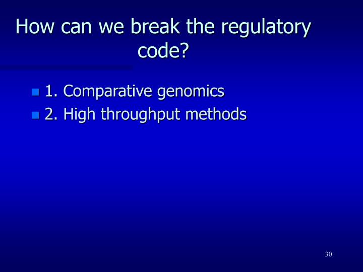 How can we break the regulatory code?