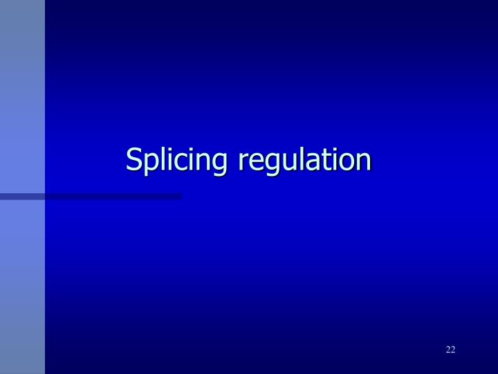 Splicing regulation