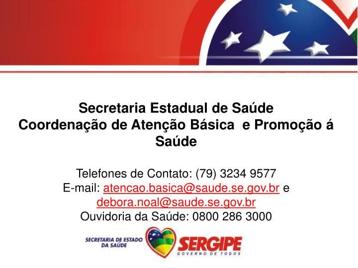 Secretaria Estadual de Saúde
