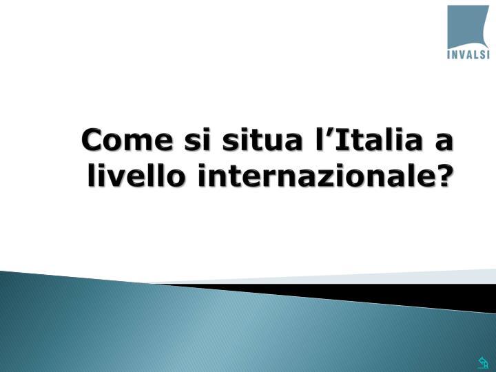 Come si situa l'Italia a livello internazionale?