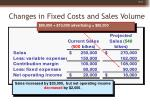 changes in fixed costs and sales volume1