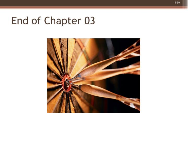 End of Chapter 03