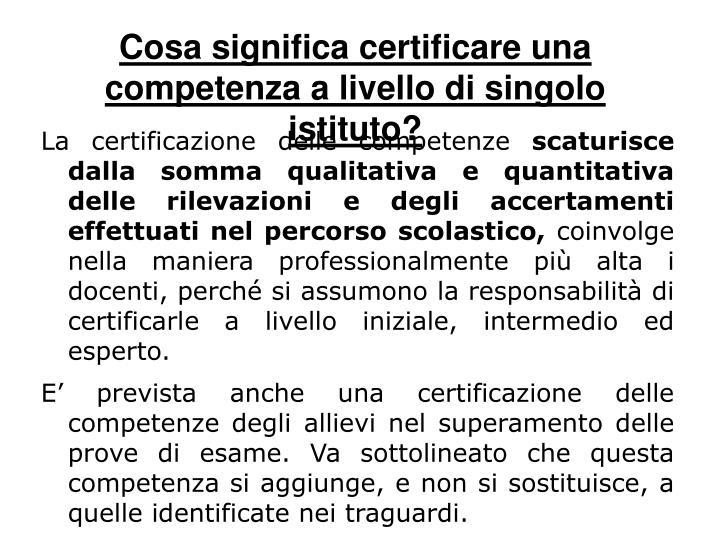 Cosa significa certificare una competenza a livello di singolo istituto?
