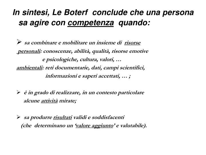 In sintesi, Le Boterf  conclude che una persona sa agire con