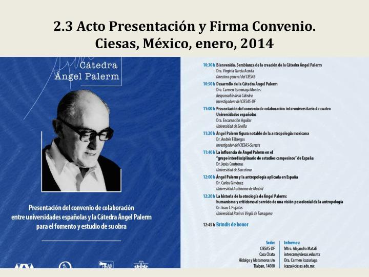 2.3 Acto Presentación y Firma Convenio.