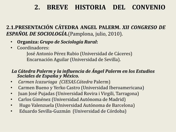 2. BREVE HISTORIA DEL CONVENIO