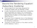 beyond the rendering equation subsurface scattering3