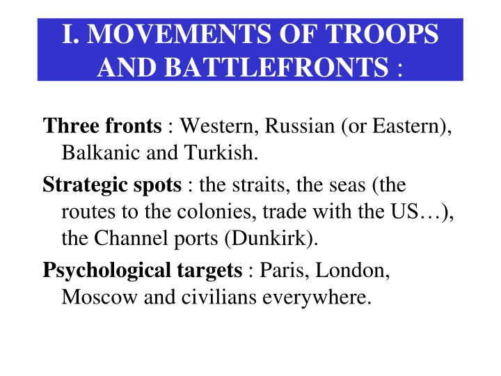 I. MOVEMENTS OF TROOPS AND BATTLEFRONTS