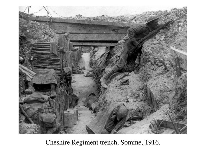 Cheshire Regiment trench, Somme, 1916.