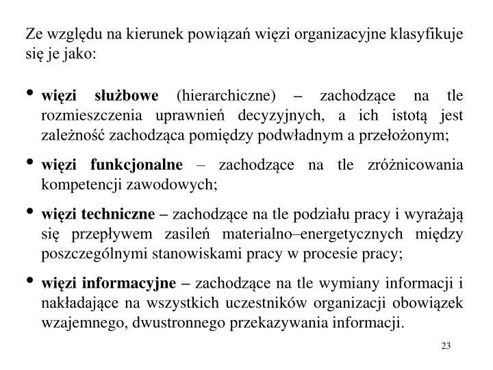 Ze względu na kierunek powiązań więzi organizacyjne klasyfikuje się je jako: