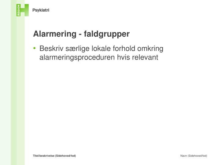 Alarmering - faldgrupper