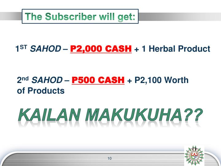 The Subscriber will get: