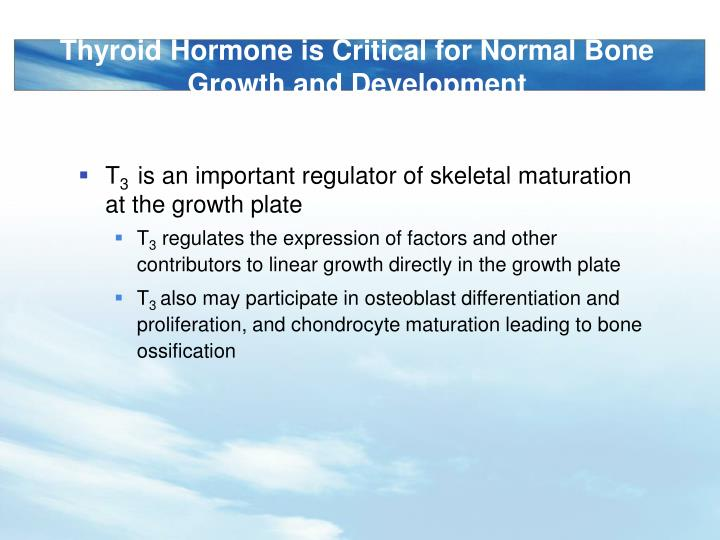 Thyroid Hormone is Critical for Normal Bone Growth and Development