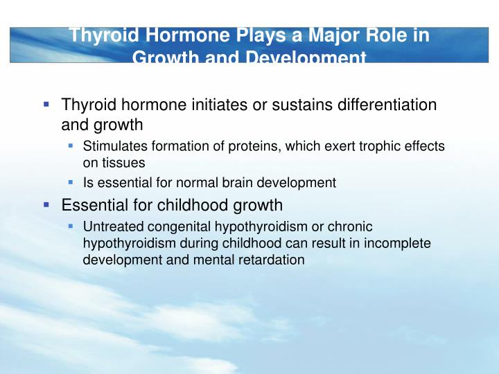 Thyroid Hormone Plays a Major Role in Growth and Development