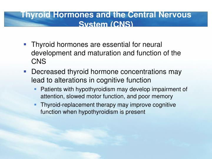 Thyroid Hormones and the Central Nervous System (CNS)