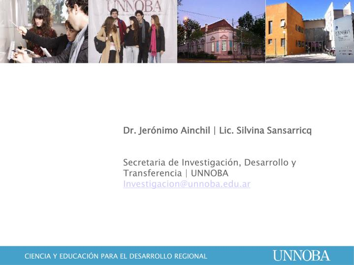 Dr. Jerónimo Ainchil | Lic. Silvina Sansarricq