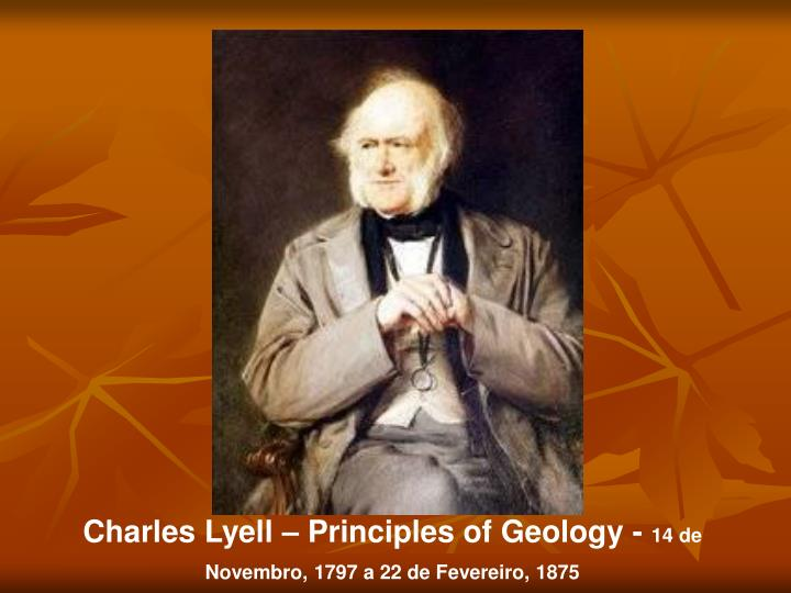 Charles Lyell – Principles of Geology -
