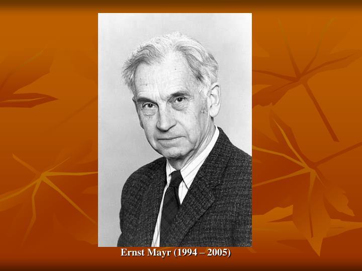 Ernst Mayr (1994 – 2005)