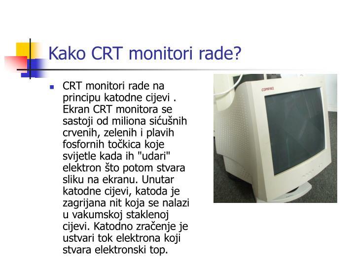 Kako CRT monitori rade?