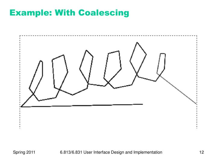 Example: With Coalescing