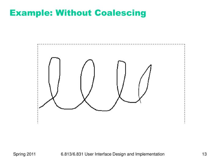 Example: Without Coalescing