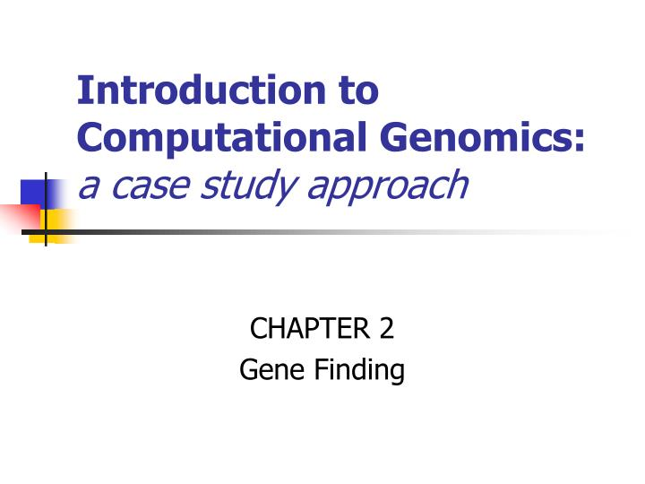 Introduction to computational genomics a case study approach