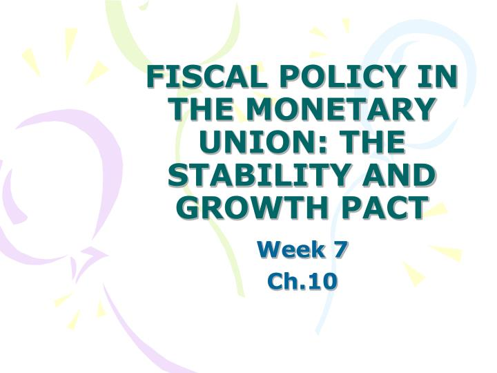 Fiscal policy in the monetary union the stability and growth pact