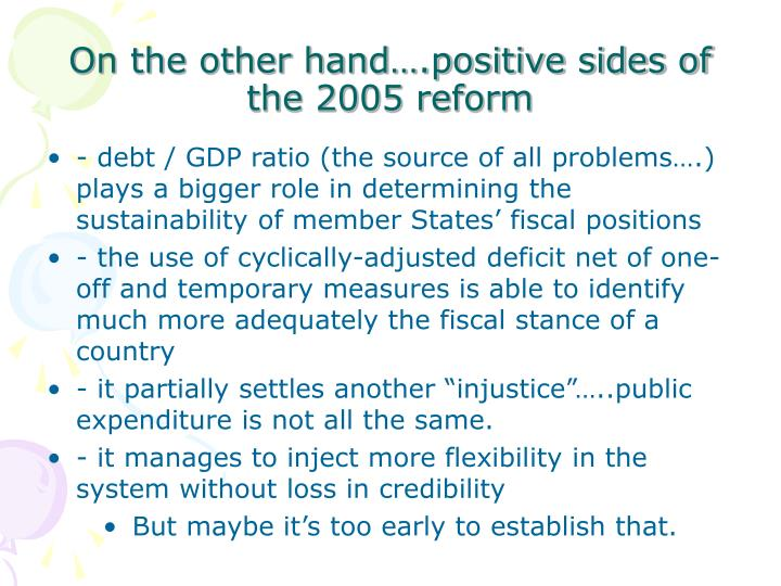 On the other hand….positive sides of the 2005 reform