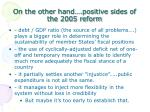 on the other hand positive sides of the 2005 reform