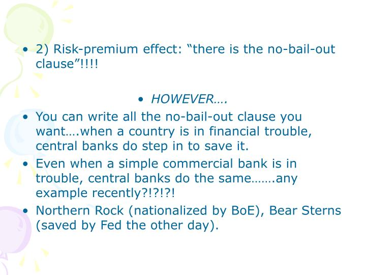 "2) Risk-premium effect: ""there is the no-bail-out clause""!!!!"