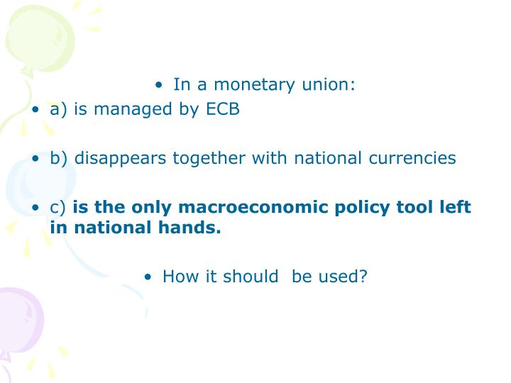 In a monetary union: