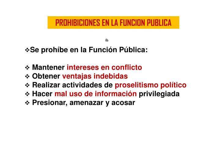 PROHIBICIONES EN LA FUNCION PUBLICA