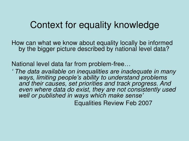Context for equality knowledge
