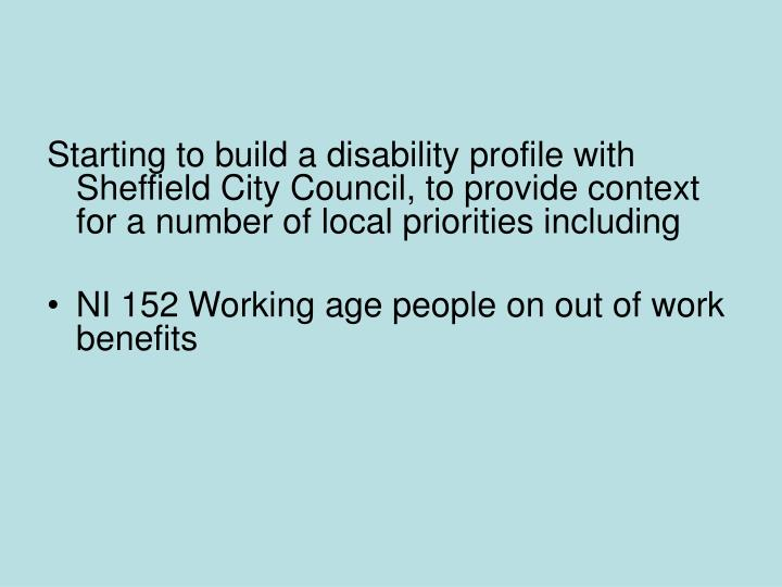 Starting to build a disability profile with Sheffield City Council, to provide context for a number of local priorities including