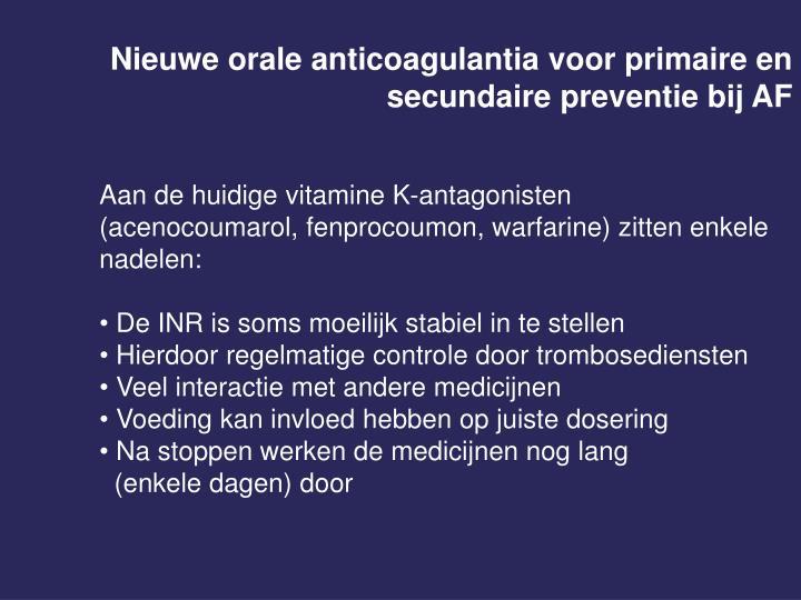 Nieuwe orale anticoagulantia voor primaire en secundaire preventie bij AF