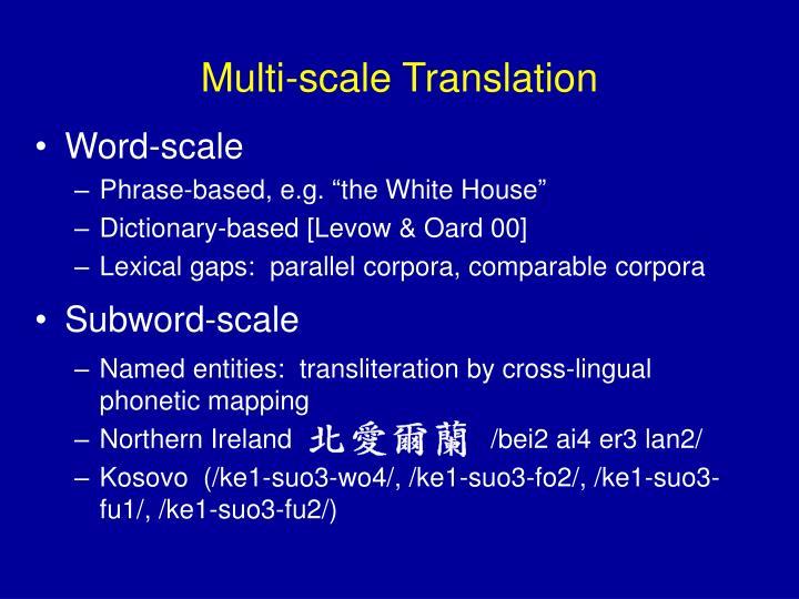 Multi-scale Translation