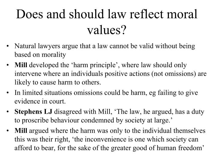 Does and should law reflect moral values?