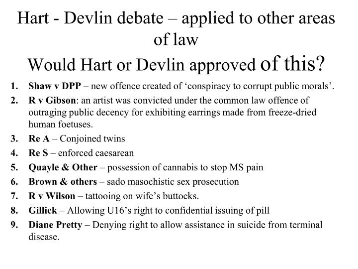 Hart - Devlin debate – applied to other areas of law