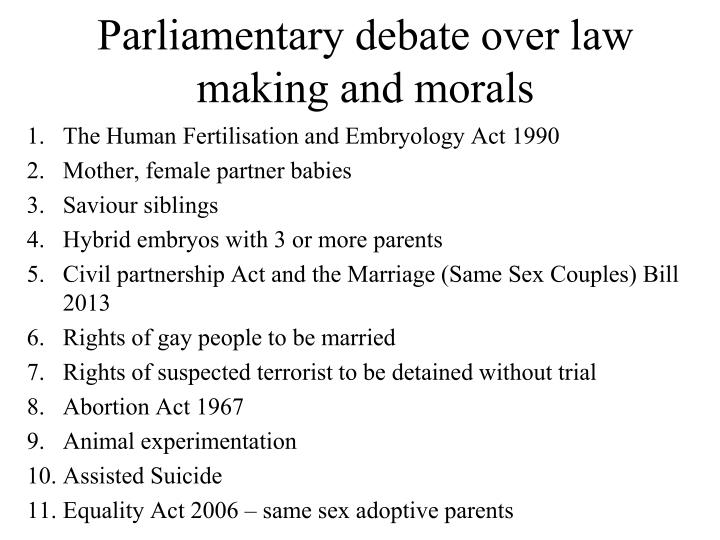 Parliamentary debate over law making and morals